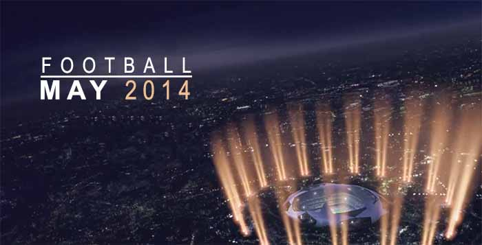 Football : May 2014 Overview