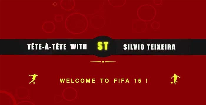Tête-à-Tête with Silvio Teixeira: Welcome to FIFA 15!
