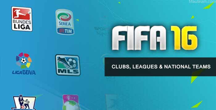 FIFA 16 Clubs, Leagues and National Teams