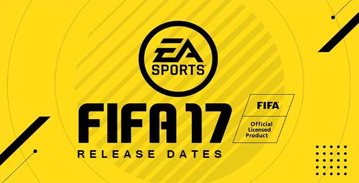 FIFA 17 Release Dates List