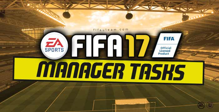 FIFA 17 Manager Tasks Guide for FIFA 17 Ultimate Team