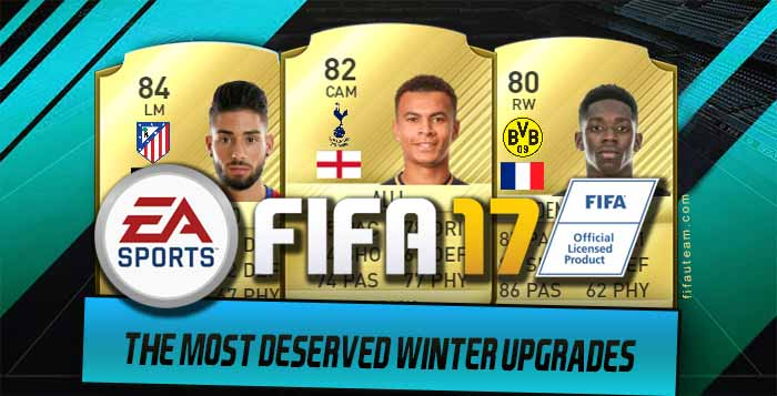 The Most Deserved FIFA 17 Winter Upgrades