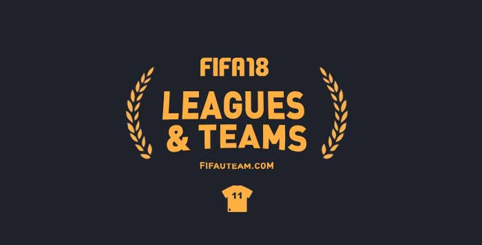 FIFA 18 Leagues, Clubs and National Teams Complete List