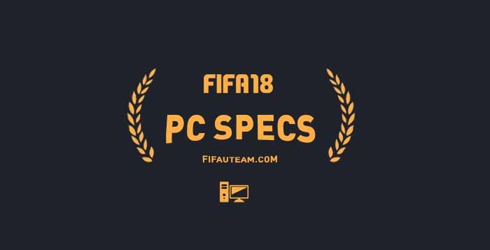 FIFA 18 PC Minimum & Recommended Specs