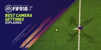 FIFA 18 Best Camera Settings Explained