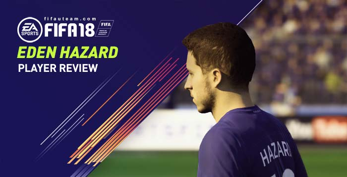 FIFA 18 Eden Hazard Player Review and Guide