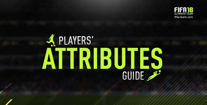 FIFA 18 Attributes Guide - All Players Attributes Explained
