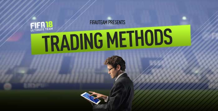 Trading Methods Guide for FIFA 18 Ultimate Team