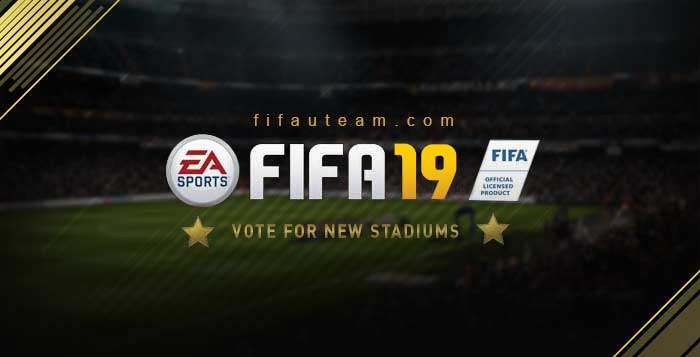 New FIFA 19 Stadiums - Vote for Your Favourites