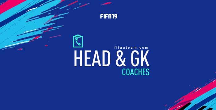FIFA 19 Head Coaches and Goalkeeper Coaches Guide