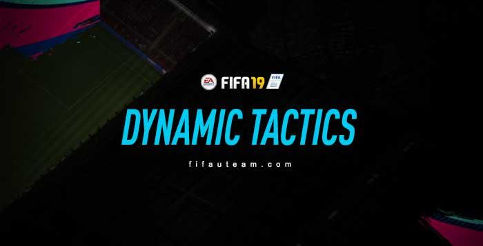 FIFA 19 Dynamic Tactics Guide