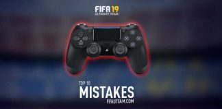 Top 10 Mistakes of FUT 19 Players