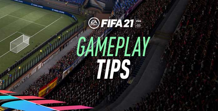 FIFA 21 Gameplay Tips
