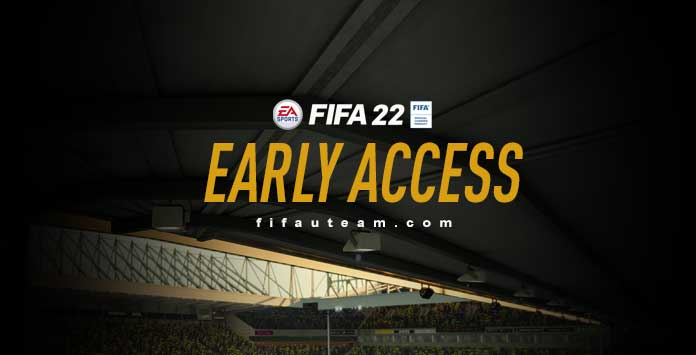 FIFA 22 Early Access - How to Play It First