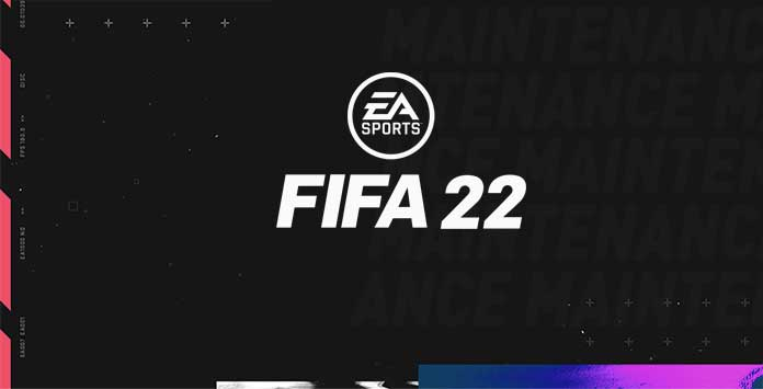 FIFA 22 Maintenance Times
