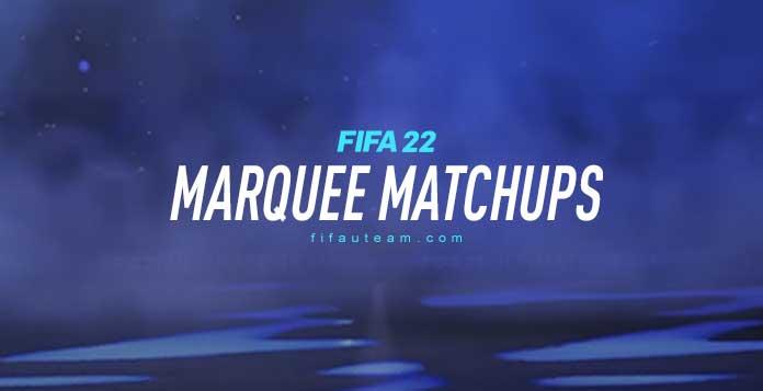 FIFA 22 Marquee Matchups